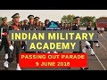 Dehradun IMA POP 2018- Indian Military Academy Passing Out Parade June 2018 VIDEO