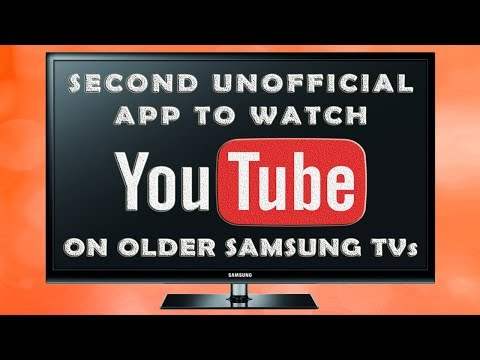 Second unofficial app (OVP) to watch YouTube on older Samsung Smart TV C / D / E / F Series (2019)