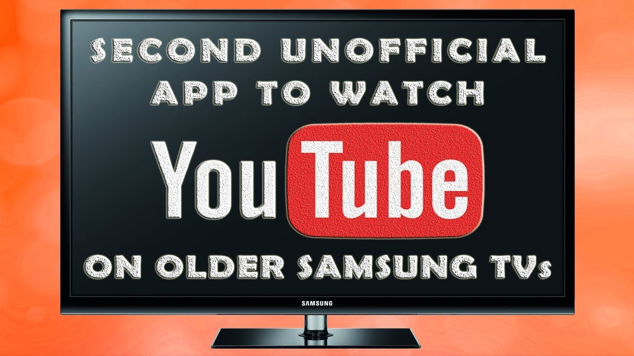 Second Unofficial App Ovp To Watch Youtube On Older Samsung Smart Tv C D E F Series 2019 Youtube
