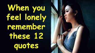 Gambar cover When You Feel Lonely Remember These 12 Quotes | Being Alone Saying and Quotes