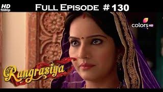 Rangrasiya - Full Episode 130 - With English Subtitles