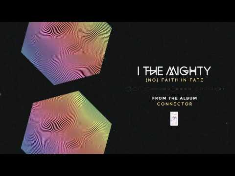 Клип I the Mighty - (No) Faith in Fate