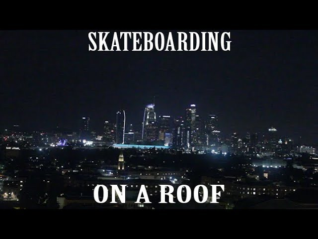 SKATEBOARDING ON A ROOF?!