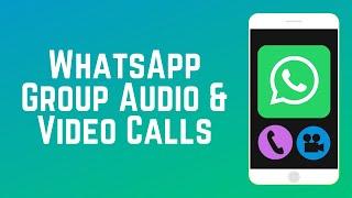 How to Make Group Calls on WhatsApp   WhatsApp Guide Part 6