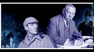 The Man Who Was Sherlock Holmes - Sir Arthur Conan Doyle - BBC Radio