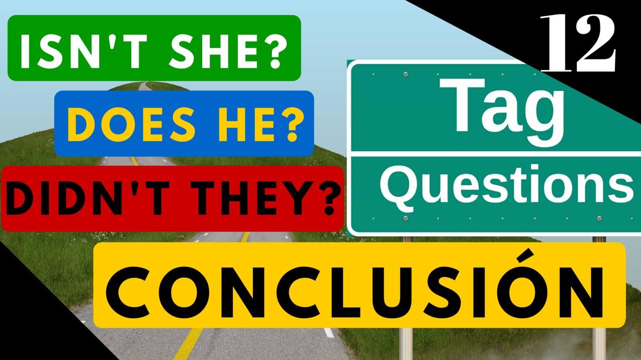 Tag Questions Conclusin y Resumen en Preguntas de Confirmacin en