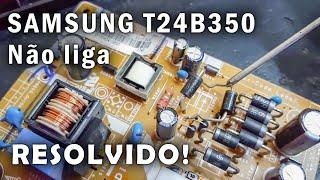 Samsung T24B350LB não liga RESOLVIDO