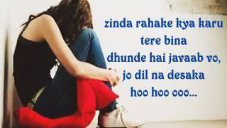 Lagu India Sedih - Tere Bina Lyrics