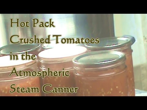 Safe Canning: Hot Pack Tomatoes In The Atmospheric Steam Canner