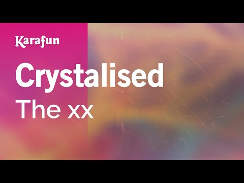 Karaoke Crystalised - The xx *