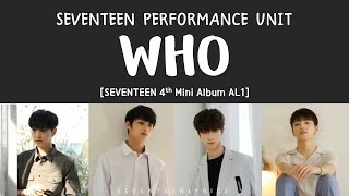 Video [LYRICS/가사] SEVENTEEN (세븐틴) - WHO [Al1 4th Mini Album] download MP3, 3GP, MP4, WEBM, AVI, FLV Agustus 2018