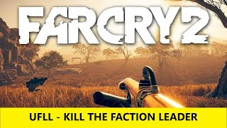 Far Cry 2 - Mission 10 - UFLL - Kill Faction Leader