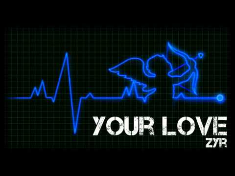 ZYR - Your Love + download link
