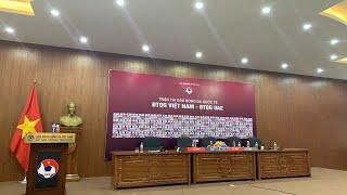 Họp báo Việt Nam vs UAE - thầy Park nói gì?