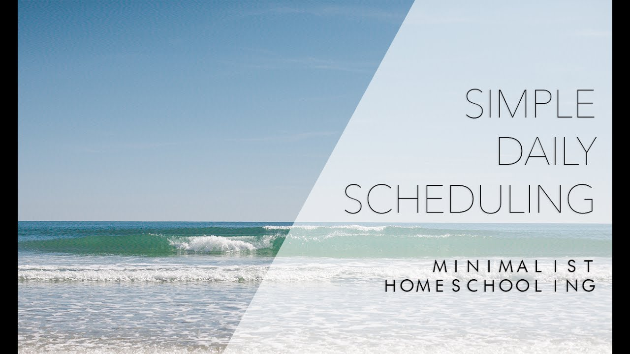 Minimalist Homeschooling | Simple Daily Scheduling - YouTube