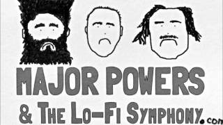 Major Powers & The Lo-Fi Symphony - The Idiot Parade