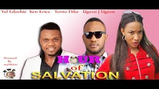 Hour of Salvation      -  Nigeria Nollywood Movie
