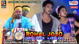 ROHOL JOJO  New Santali Semi Traditional Song  FULL HD VIDEO SONG-21  BHOBES&SALONI  UDAY HANSDAH