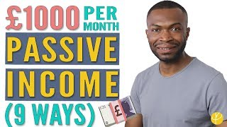 9 BEST Passive Income Ideas (that make £1,000+ PER MONTH)!🔥