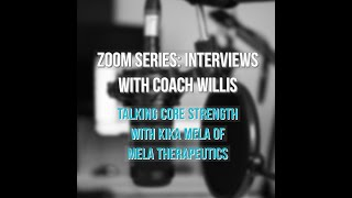 ZOOMIN WITH COACH: KIKA MELA OF MELA THERAPEUTICS TALKS CORE STRENGTH