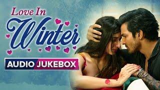 Love In Winter | Romantic Songs | Audio Jukebox
