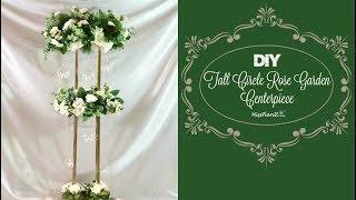 DIY Tall Circle Rose Garden Wedding Centerpiece | Tall Budget Friendly Centerpiece | DIY Tutorial