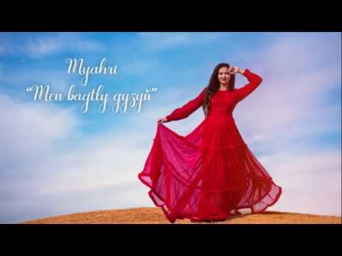 Myahri - Men bagtly gyzyn (New 2020)