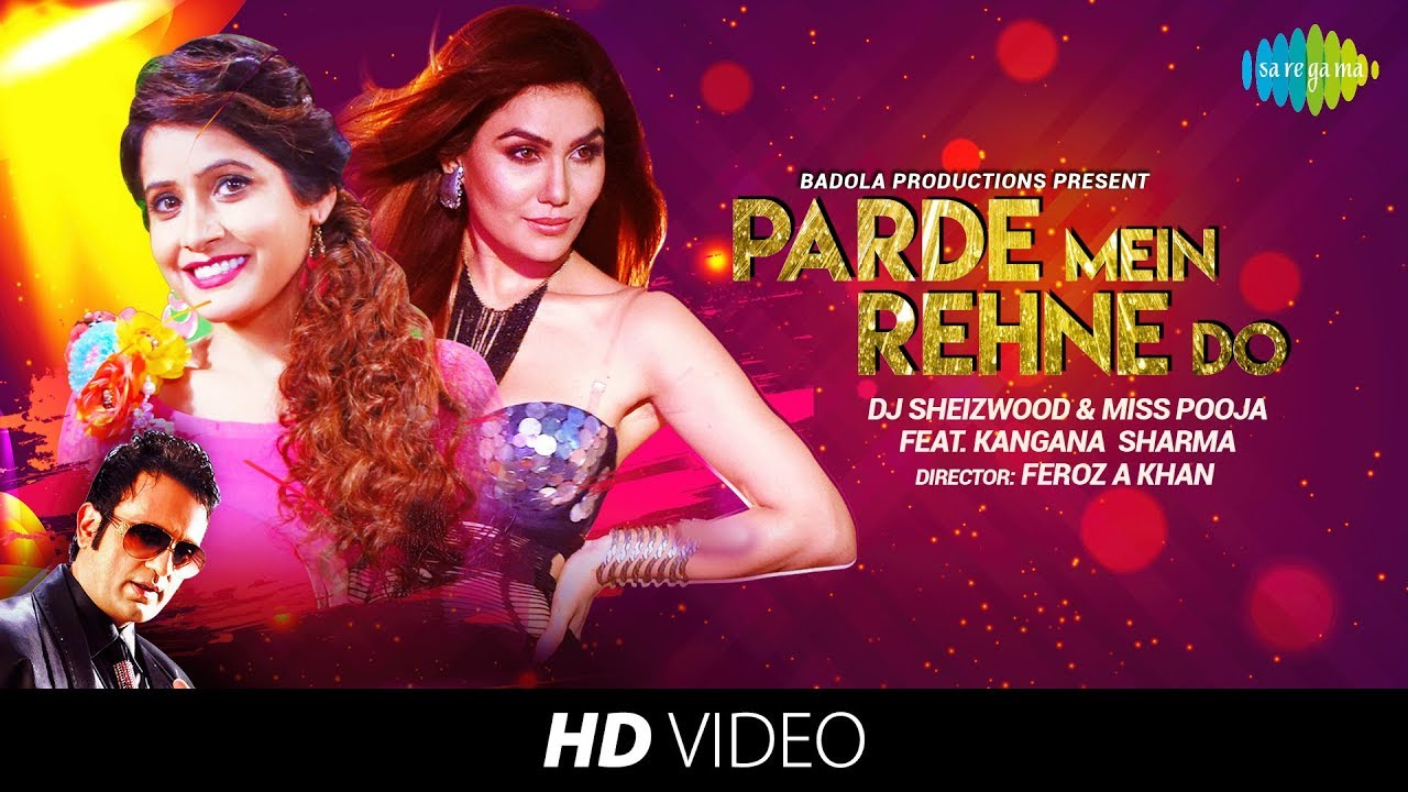 Parde Mein Rehne Do Miss Pooja Feat Kangana Sharma Video Song