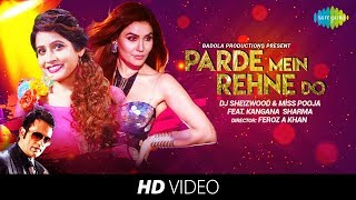 Parde Mein Rehne Do | Cover | DJ Sheizwood | Miss Pooja | Feat Kangana Sharma | HD Song