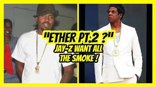 Ether Pt.2 ?? Jay-Z Wants All The Smoke !