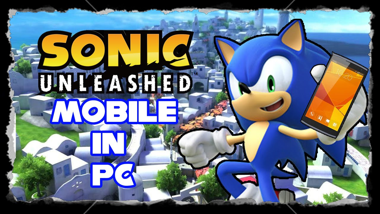 Sonic Unleashed Pc Port