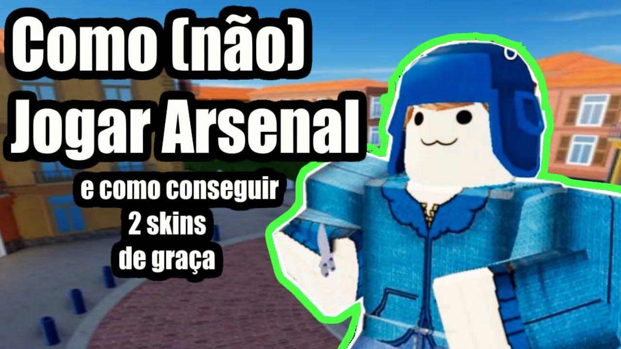 Como (Não) jogar Arsenal e Pegando 2 Skins de GRAÇA (Arsenal Roblox) - YouTube