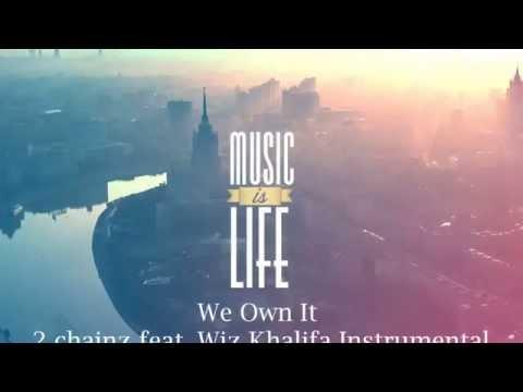 We Own It-2Chainz & Wiz Khalifa Instrumental
