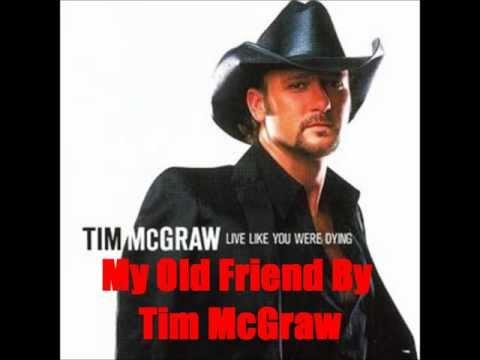My Old Friend by Tim McGraw *Lyrics in description*