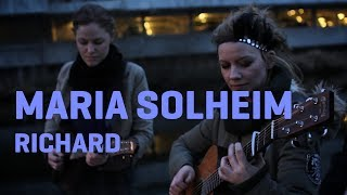 Maria Solheim - Richard (Live and Acoustic) 2/2