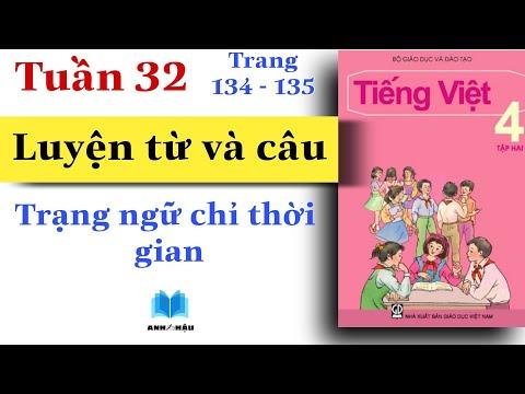 Tiếng Việt Lớp 4   Tuần 32   LUYỆN TỪ VÀ CÂU   Trạng ngữ chỉ thời gian   Trang 134 - 135