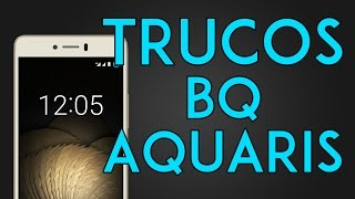 Trucos Bq Aquaris