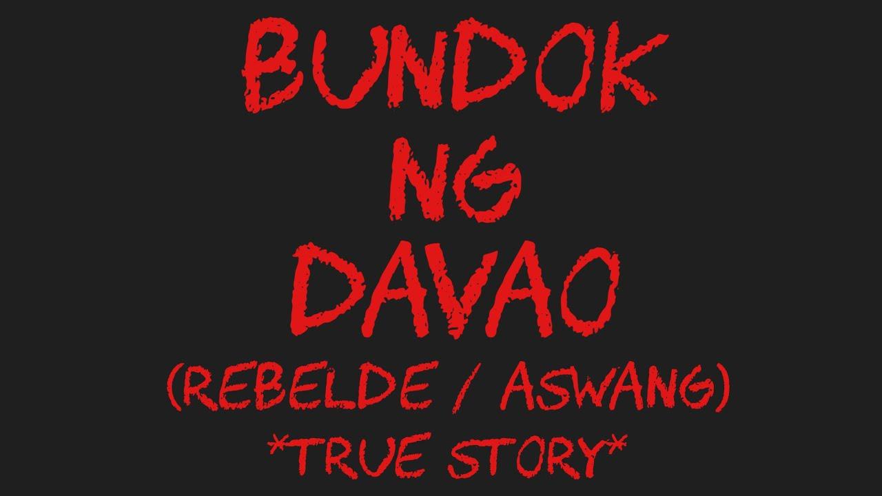 BUNDOK NG DAVAO (Rebelde / Aswang) *True Story*
