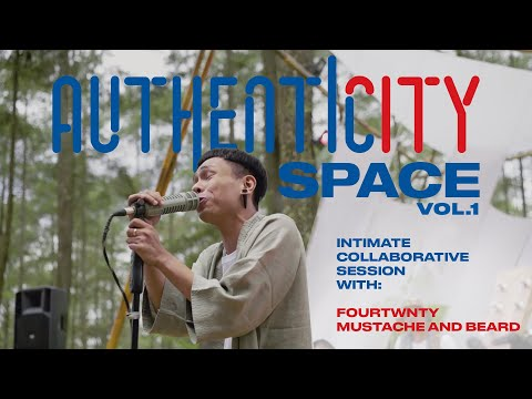 Authenticity Space Vol. 1 - Fourtwnty X Mustache & Beard (Full Performance)