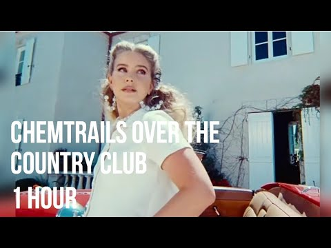 Lana Del Rey - Chemtrails Over the Country Club (1 Hour)