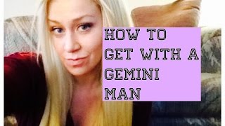How to get with a Gemini Man