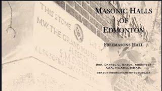Square & Compass Special Episode: Bro. Darrel Babuk Tours Edmonton Masonic Buildings