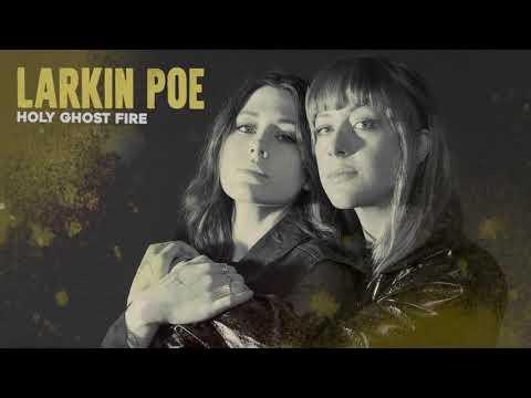 Larkin Poe – Holy Ghost Fire