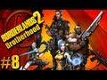 Borderlands2 Pt.8 Brotherhood 4 player co-op