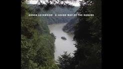 Annea Lockwood - A Sound Map of the Danube