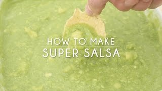 How to Make Super Salsa