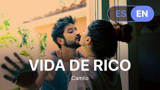 Camilo - Vida de Rico  (Lyrics / Letra English & Spanish)
