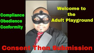 Adult Playground - compliance, obedience, and conformity | relationship submission