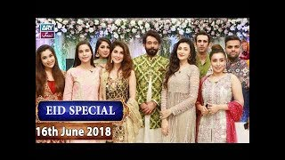 Salam Zindagi with Faysal Qureshi - Eid Special Day 1 - 16th June 2018