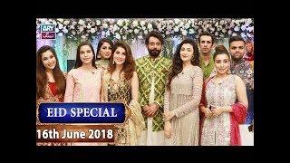 Salam Zindagi with Faysal Qureshi - Eid Special Day 1 - 16th June 2018